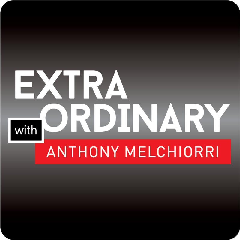 Extraordinary with Anthony Melchiorri